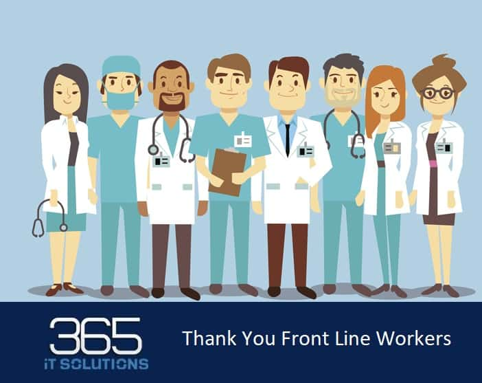 hank You to All the Front-Line Healthcare Workers from 365 iT SOLUTIONS